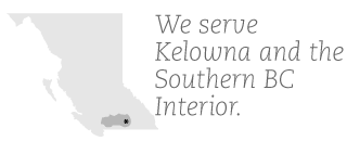 We serve Kelowna and the Southern BC Interior. | Service area